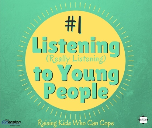 Listening (Really Listening) to Young People. Issue #1 - Raising Kids Who Can Cope