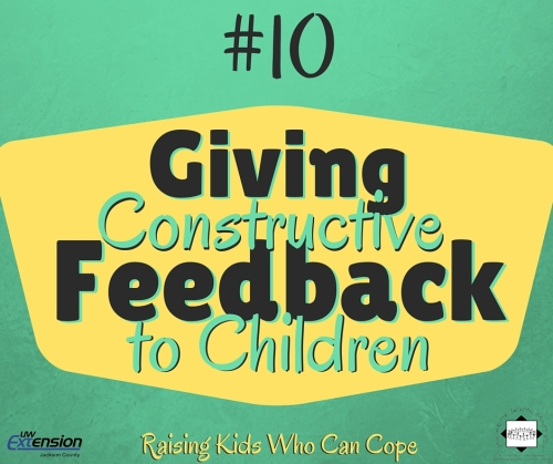 Giving Constructive Feedback to Children. Episode #10 - Raising Kids Who Can Cope