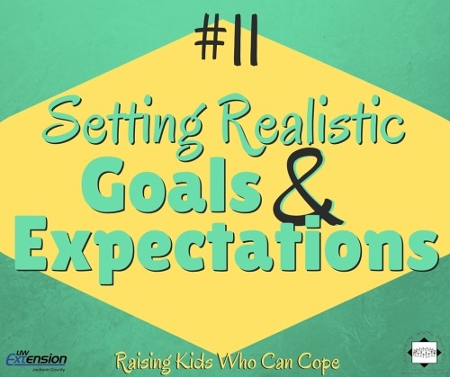 Setting Realistic Goals & Expectations. Episode #11 - Raising Kids Who Can Cope