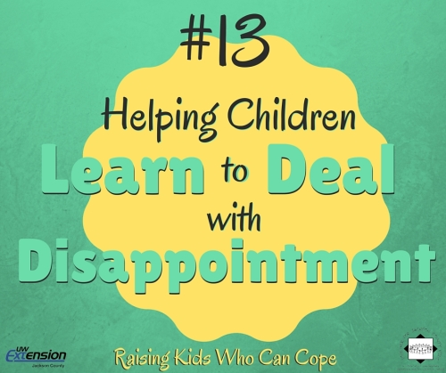 Helping Children Learn to Deal with Disappointment. Episode #13 - Raising Kids Who Can Cope
