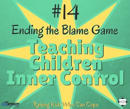 Ending the Blame Game: Teaching Inner Control. Episode #14 - Raising Kids Who Can Cope