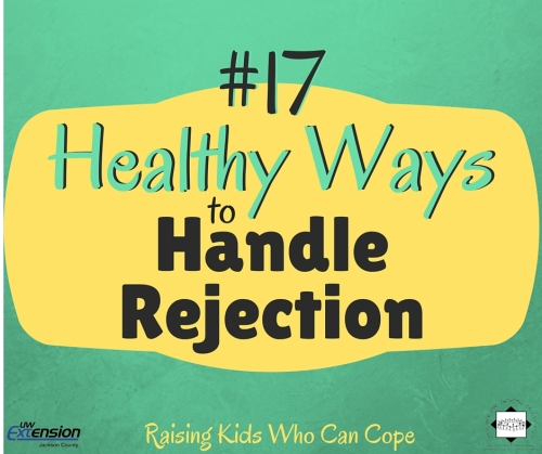 Healthy Ways to Handle Rejection. Episode #17 - Raising Kids Who Can Cope