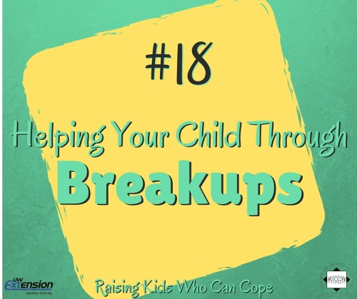 Helping Your Child Through Breakups. Episode #18 - Raising Kids Who Can Cope