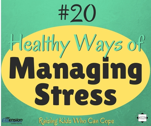 Healthy Ways of Managing Stress. Episode #20 - Raising Kids Who Can Cope