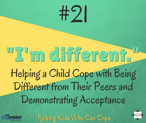 """I'm different."" Helping a Child Cope with Being Different from Their Peers and Demonstrating Acceptance. Episode #21 - Raising Kids Who Can Cope"