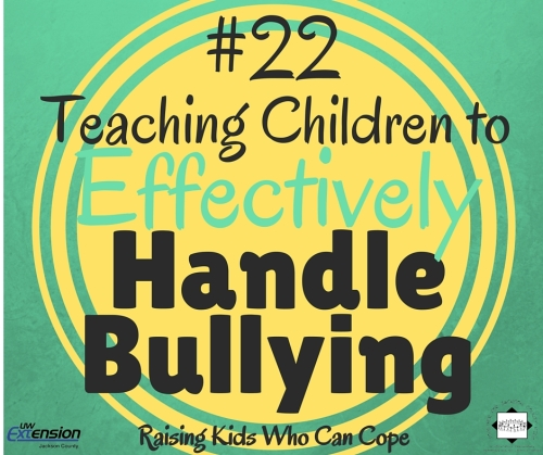 Teaching Children to Effectively Handle Bullying. Episode #22 - Raising Kids Who Can Cope