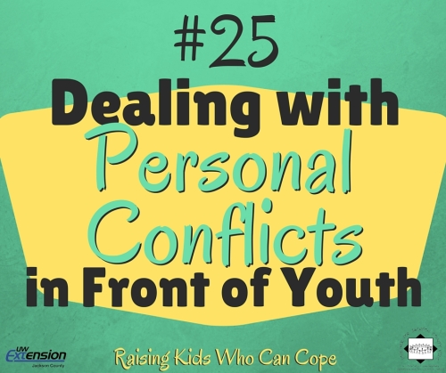 Dealing with Personal Conflicts in Front of Youth. Episode #25 - Raising Kids Who Can Cope