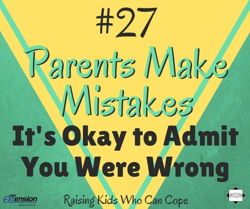 Parents Make Mistakes: It's Okay to Admit You Were Wrong. Episode #27 - Raising Kids Who Can Cope