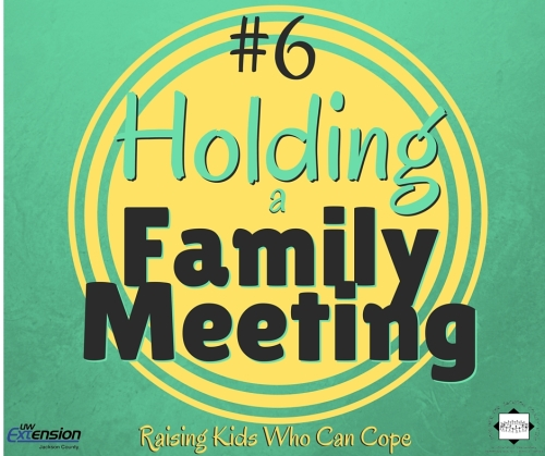 Holding a Family Meeting. Episode #6 - Raising Kids Who Can Cope