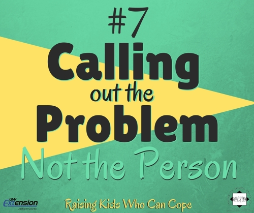Calling Out the Problem Not the Person. Episode #7 - Raising Kids Who Can Cope