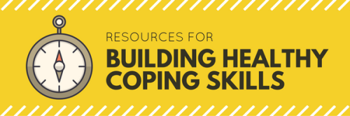 Resources for Building Healthy Coping Skills