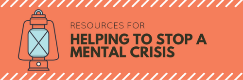 Resources for Helping to Stop a Mental Health Crisis