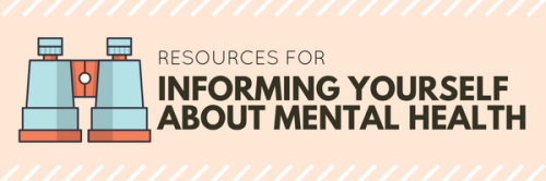 Resources for Informing Yourself about Mental Health