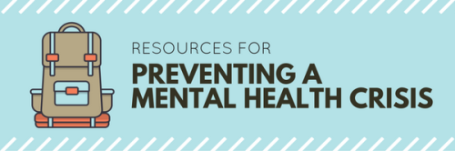 Resources for Preventing a Mental Health Crisis